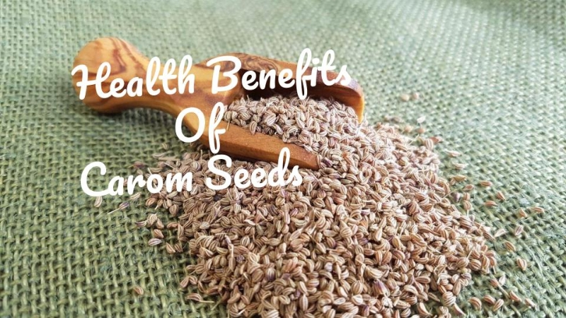 15 Health Benefits Of Carom Seeds (Ajwain): Lose Weight & Treat Various Diseases