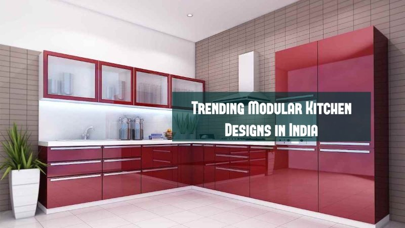 Rejuvenate Ur Modular Kitchen - Trending Modular Designs in India